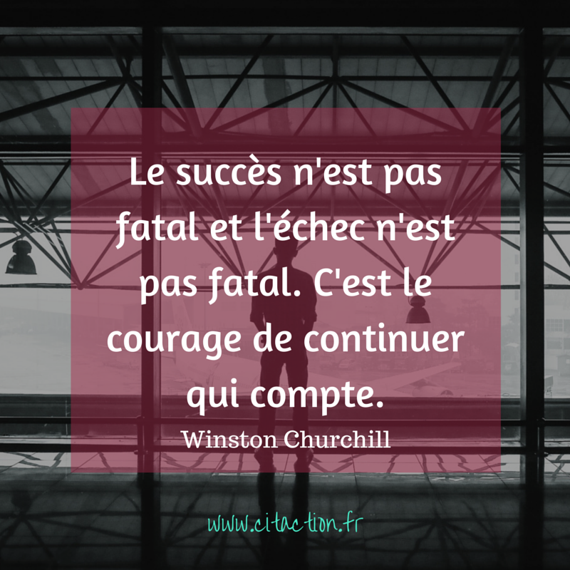 C'est le courage de continuer qui compte.