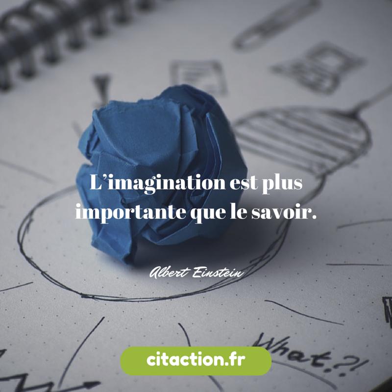 L'imagination est plus importante que le savoir.