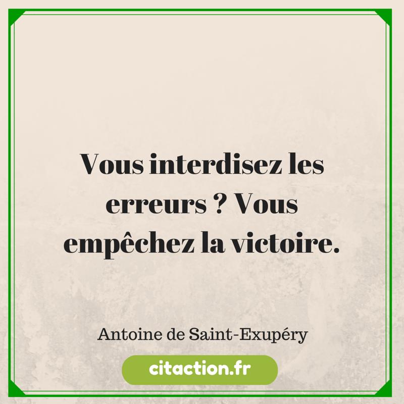 Vous interdisez les erreurs ? Vous empêchez la victoire.