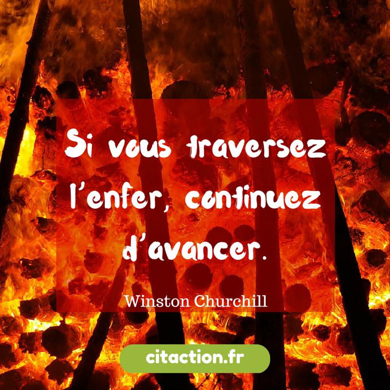 Si vous traversez l'enfer, continuez d'avancer.