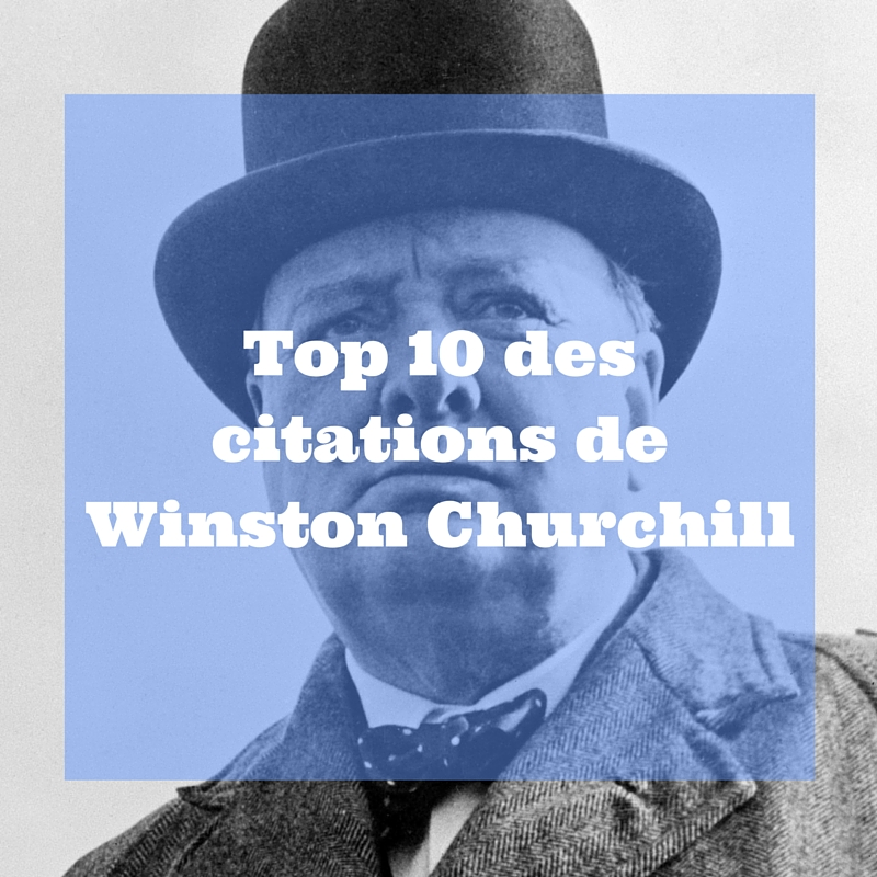 Top 10 des citations de Winston Churchill