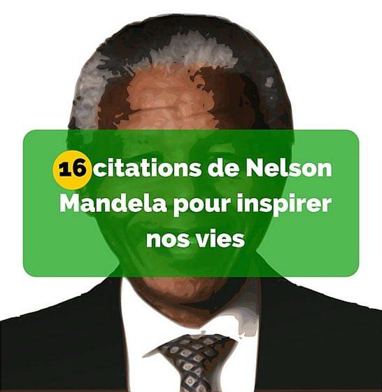 16 citations de Nelson Mandela pour inspirer nos vies-2