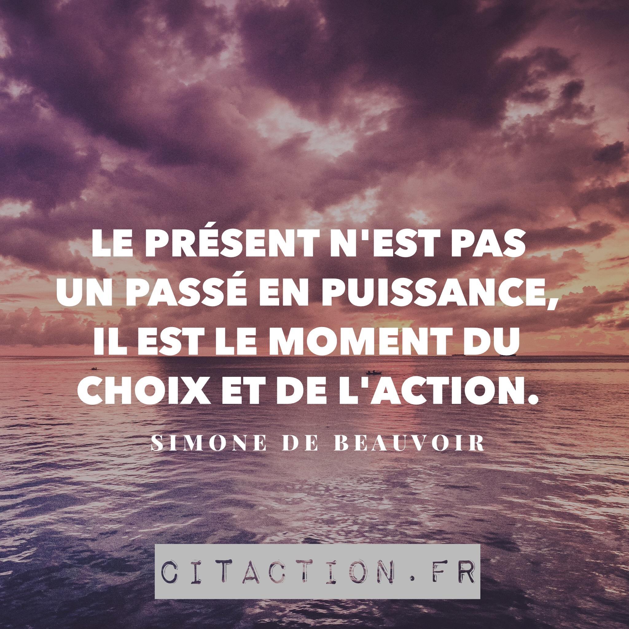 Le présent n'est pas un passé en puissance, il est le moment du choix et de l'action.