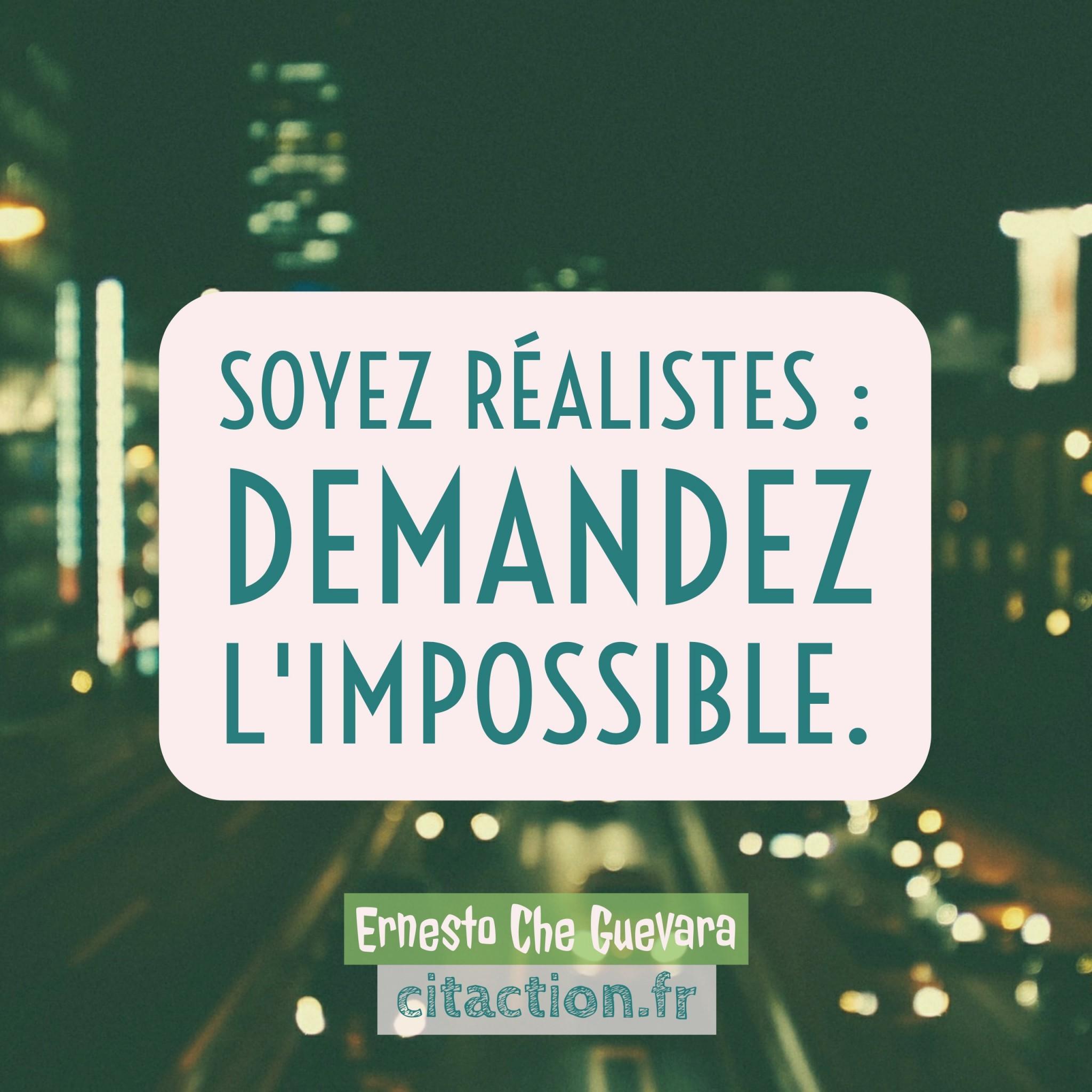 Soyez réalistes: demandez l'impossible.