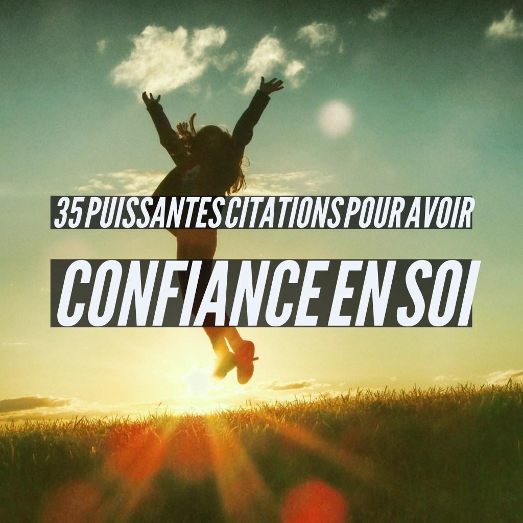 35 puissantes citations pour avoir confiance en soi