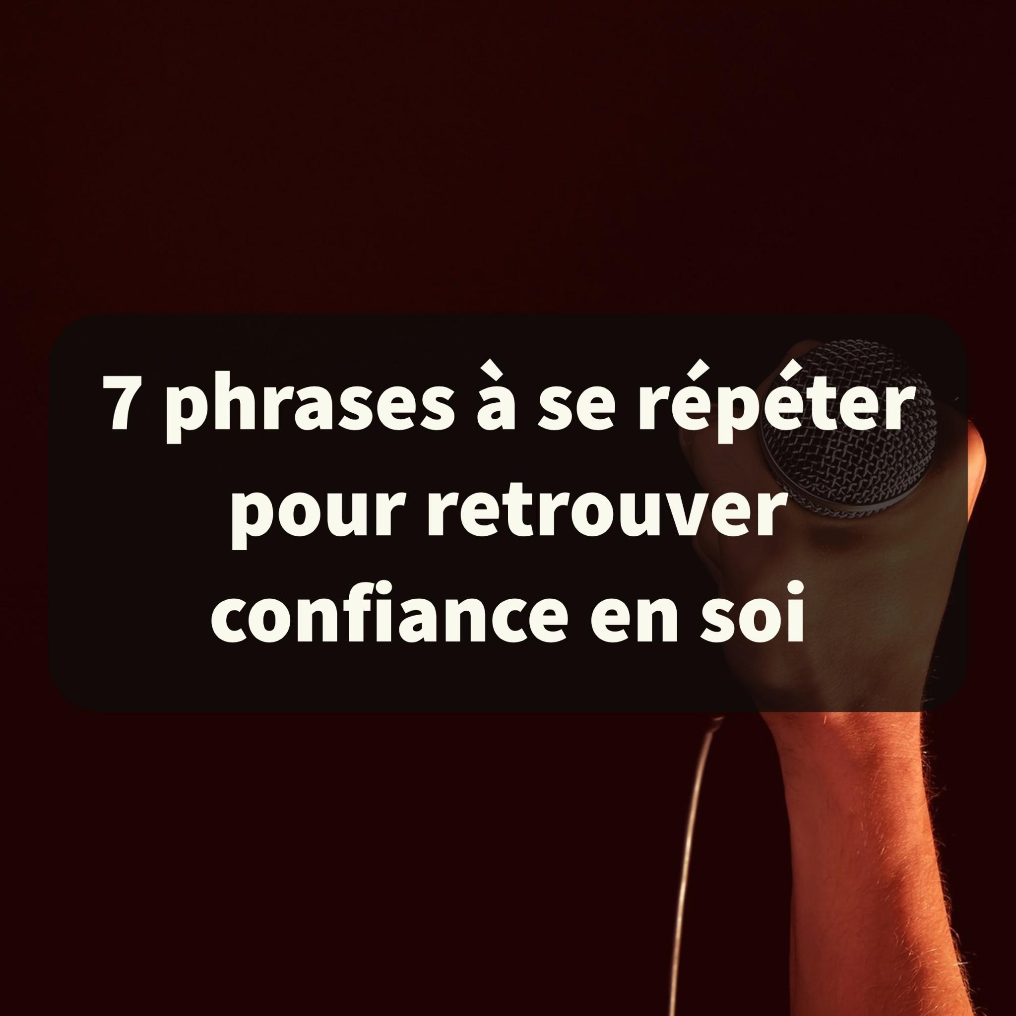 7 phrases à se répéter pour retrouver confiance en soi