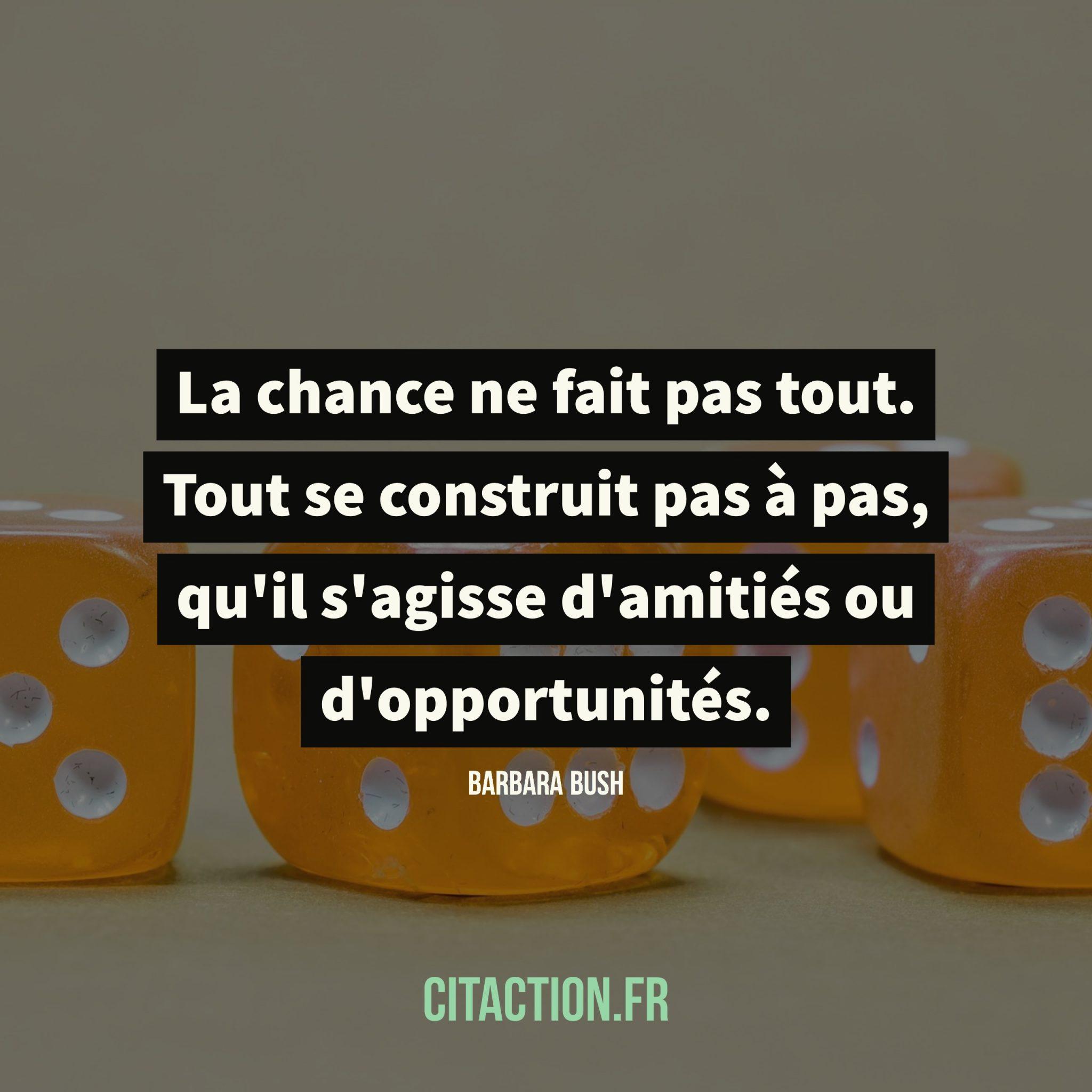 La chance ne fait pas tout.