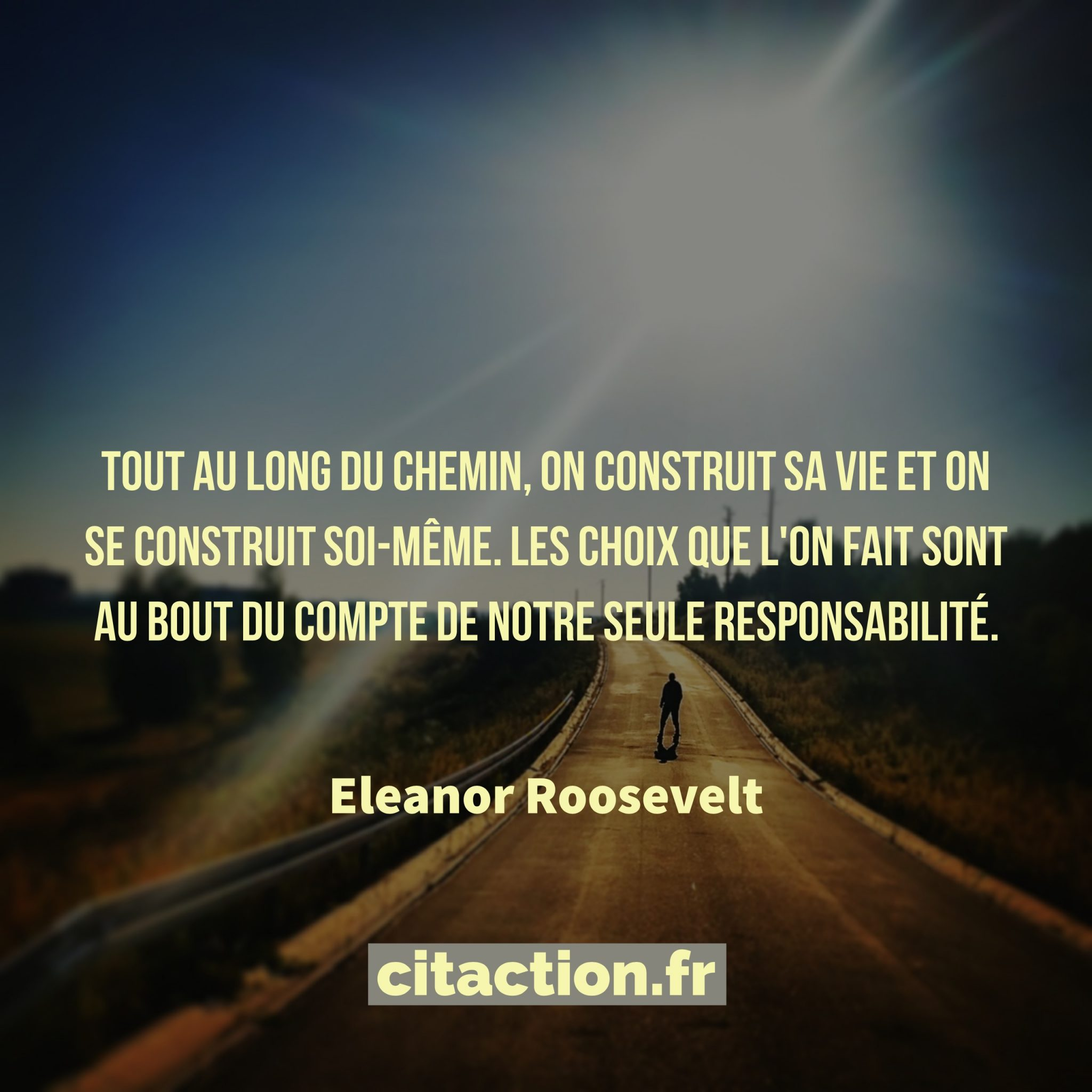 Tout au long du chemin, on construit sa vie et on se construit soi-même.