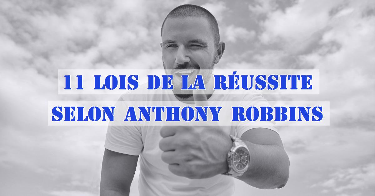 11 lois de la réussite selon Anthony Robbins