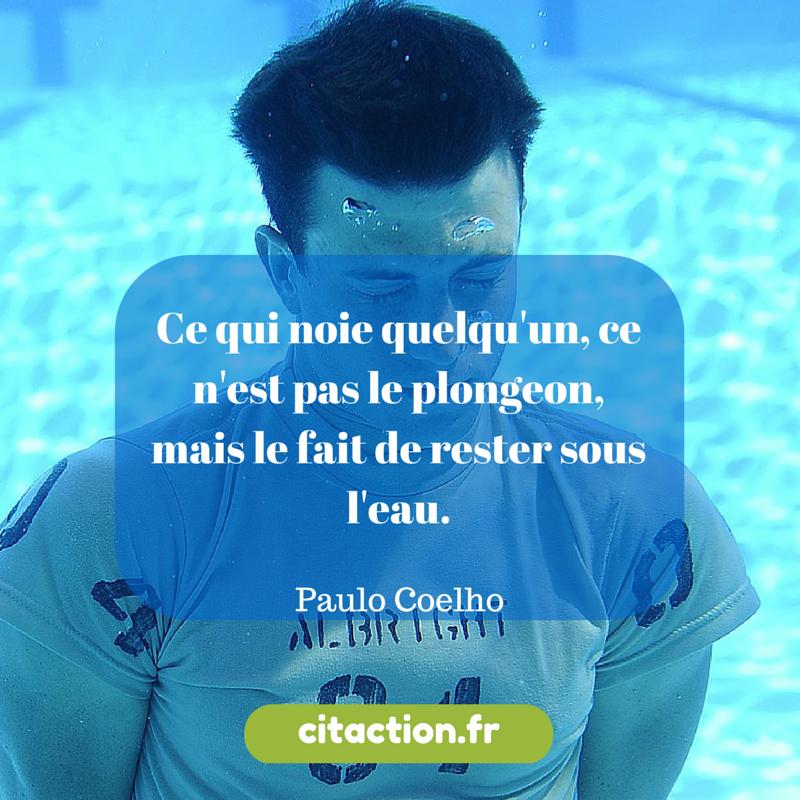 Ce qui noie quelqu'un, ce n'est pas le plongeon, mais le fait de rester sous l'eau.
