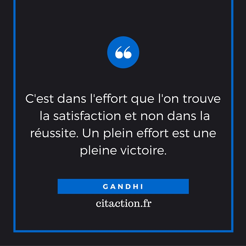 C'est dans l'effort que l'on trouve  la satisfaction