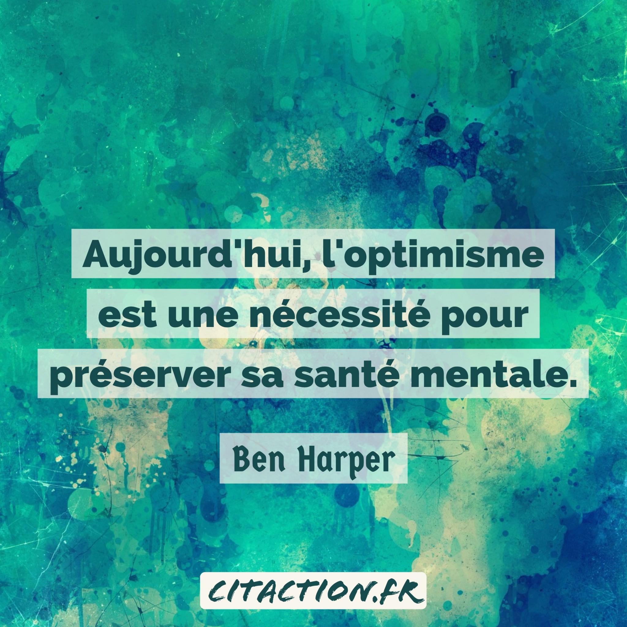 Aujourd'hui, l'optimisme est une nécessité pour préserver sa santé mentale.