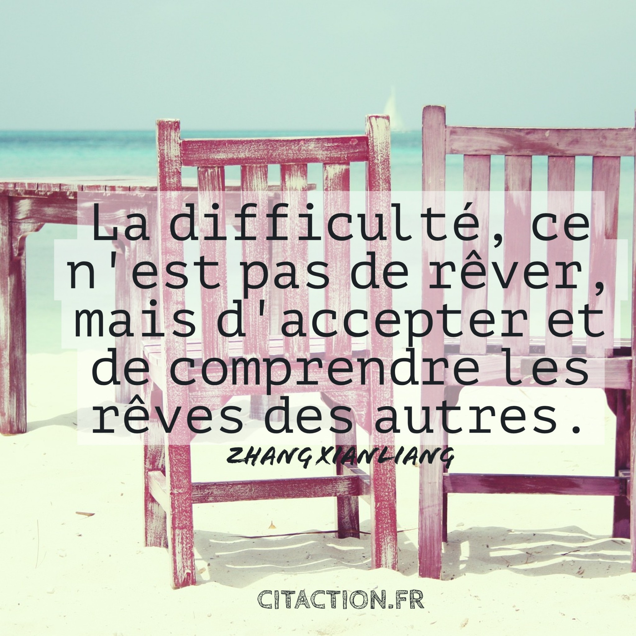 La difficulté, ce n'est pas de rêver, mais d'accepter et de comprendre les rêves des autres.
