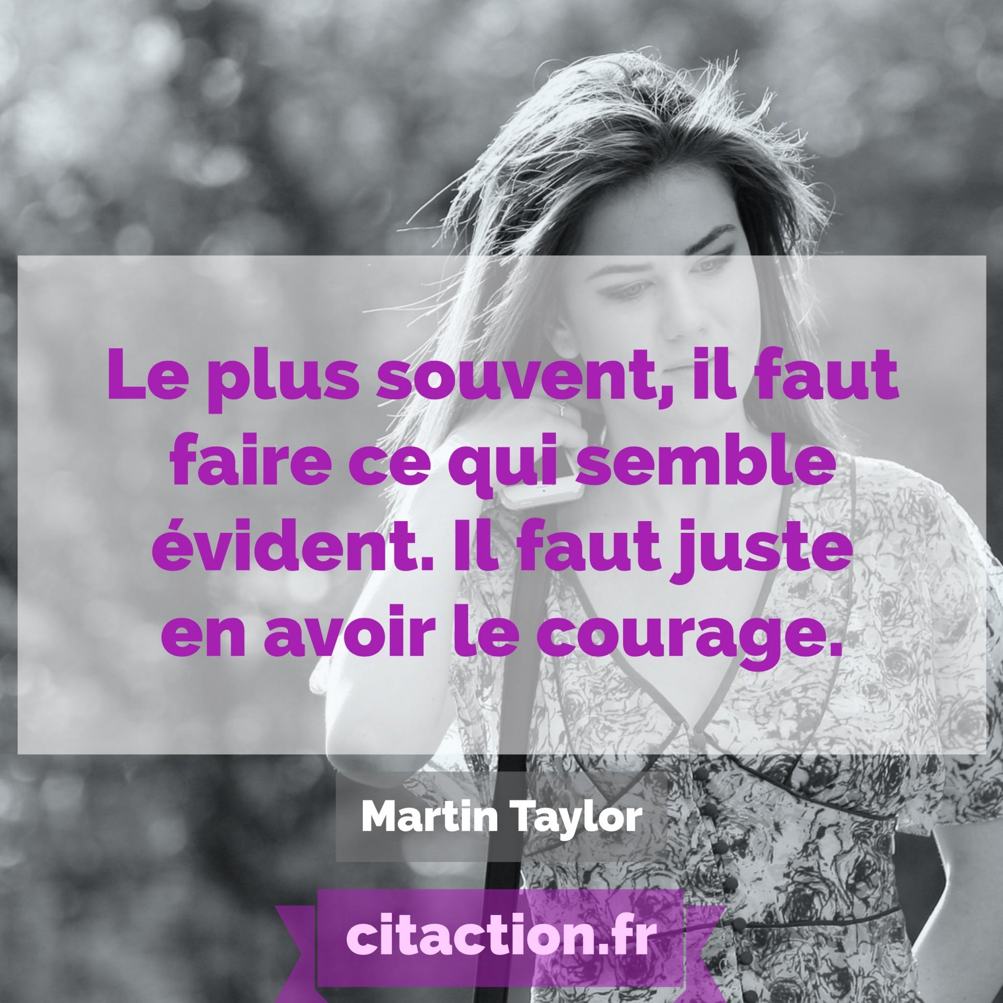 Le plus souvent, il faut faire ce qui semble évident. Il faut juste en avoir le courage.