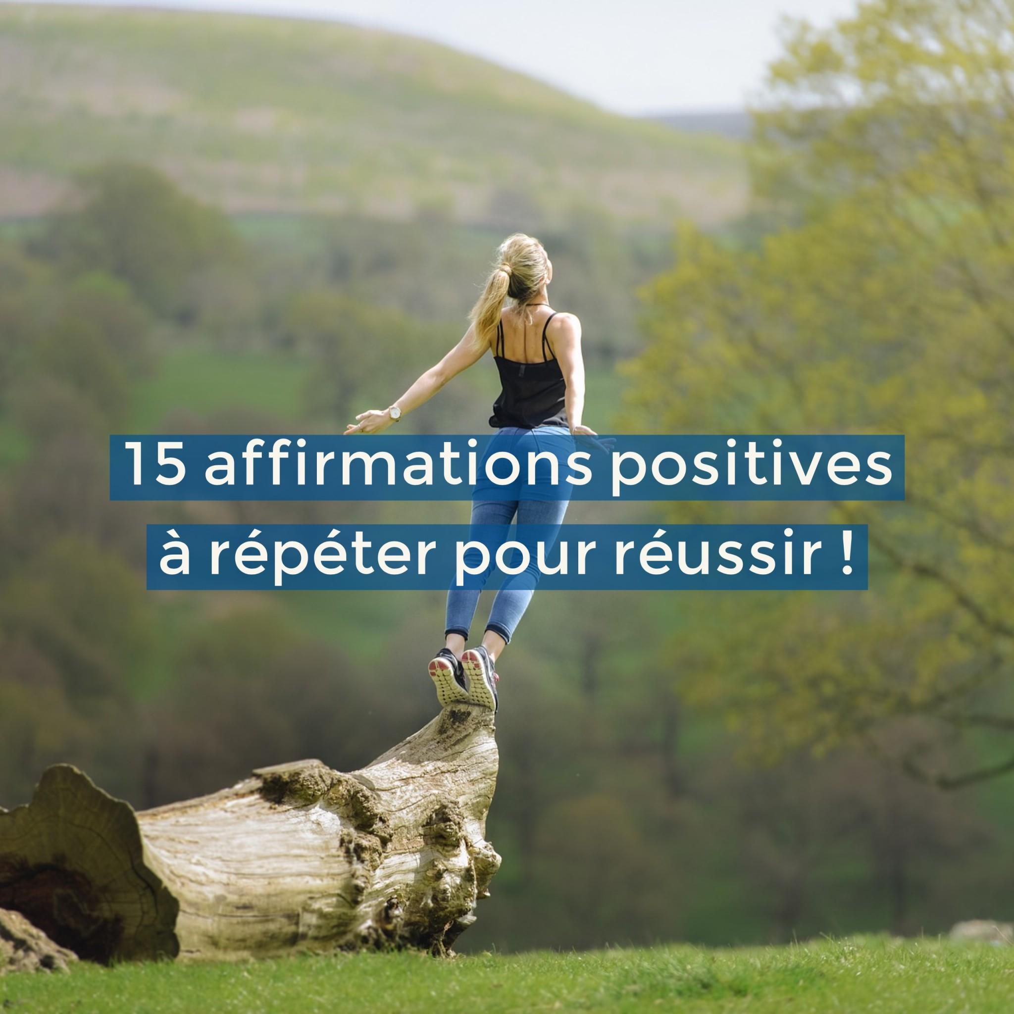 15 affirmations positives à répéter pour réussir !