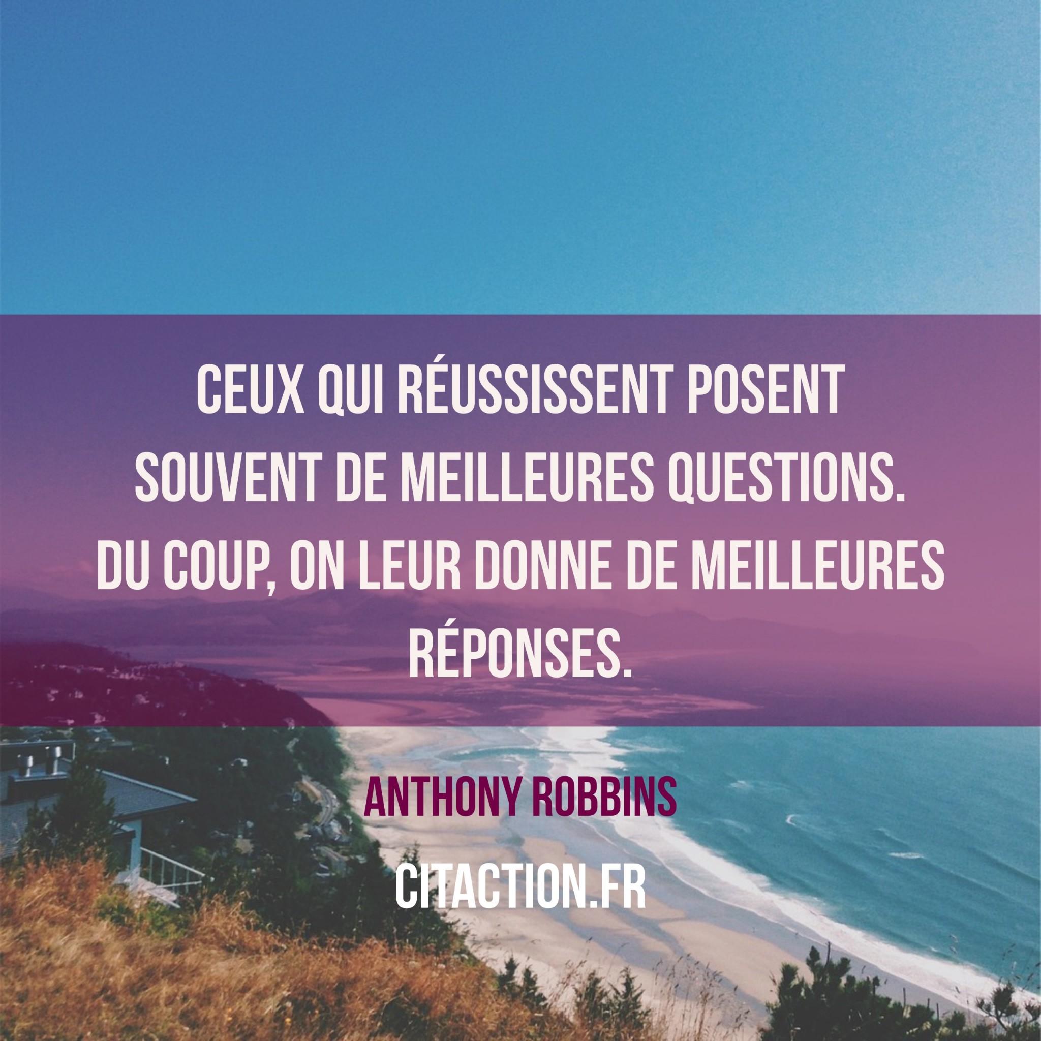 Ceux qui réussissent posent souvent de meilleures questions.