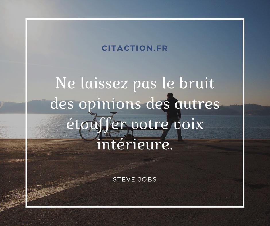 Ne laissez pas le bruit des opinions des autres étouffer votre voix intérieure.