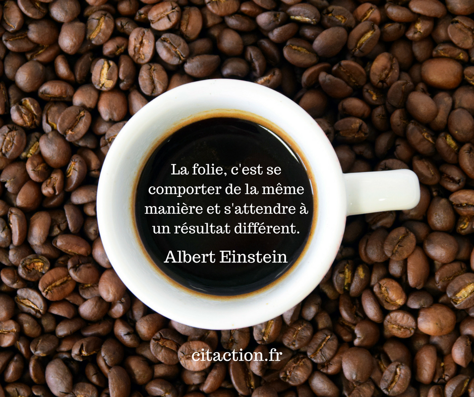 Citation dans le café : la folie selon Albert Einstein
