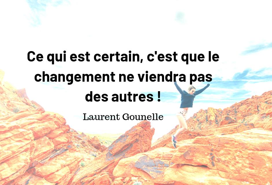 Le changement ne viendra pas des autres !