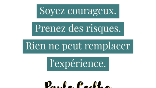 Soyez courageux.