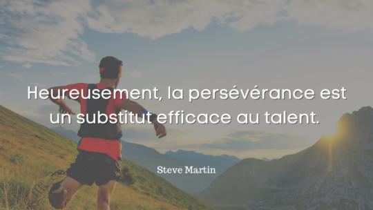 Heureusement, la persévérance est un substitut efficace au talent.